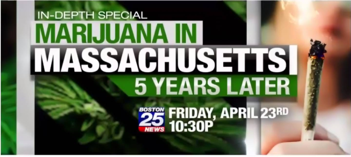 Marijuana in Massachusetts: 5 years later Special airs Friday, April 23 at 10:30PM on Boston 25 News